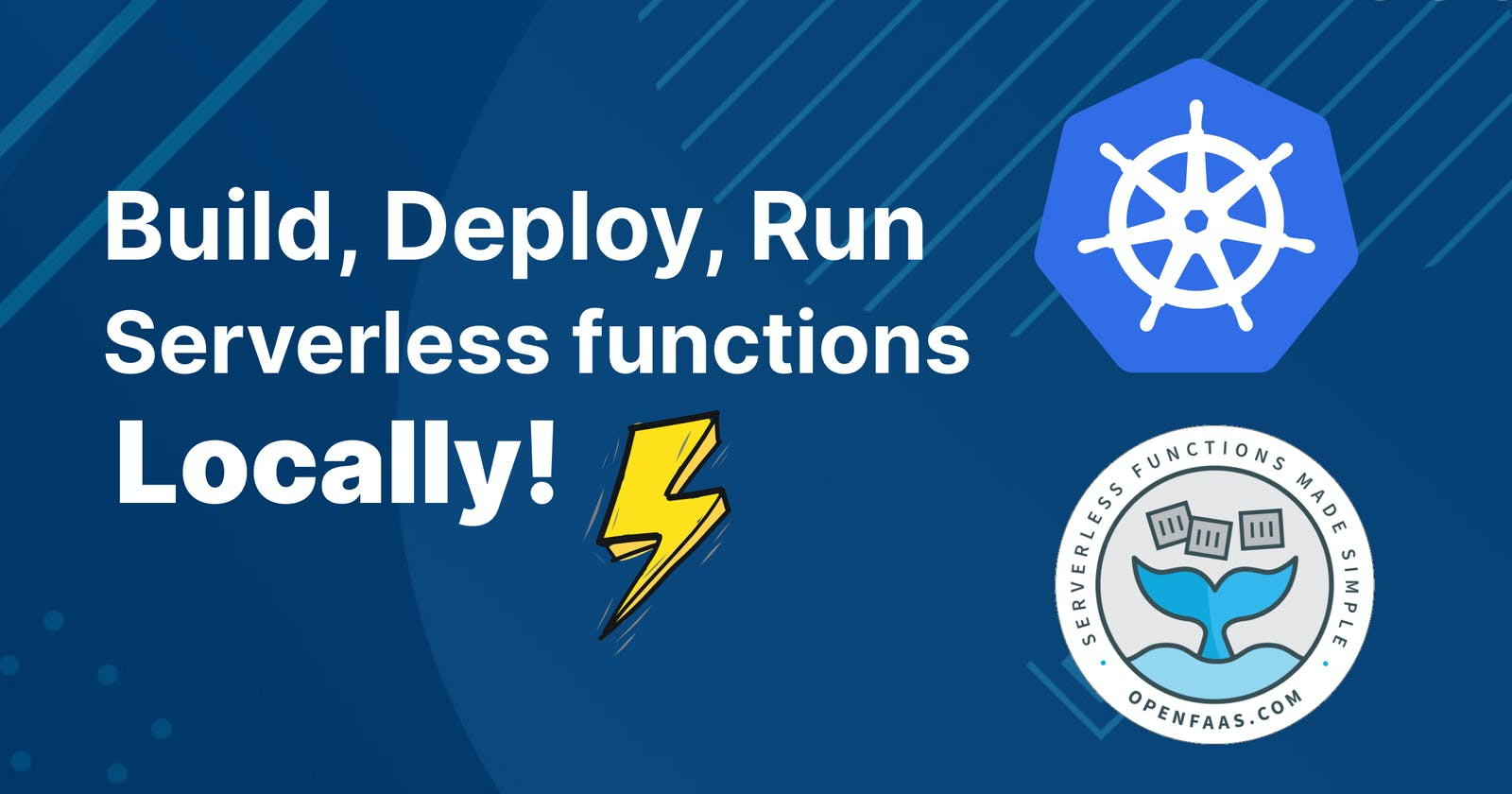 Deploy your Serverless Python function locally with OpenFaas in Kubernetes