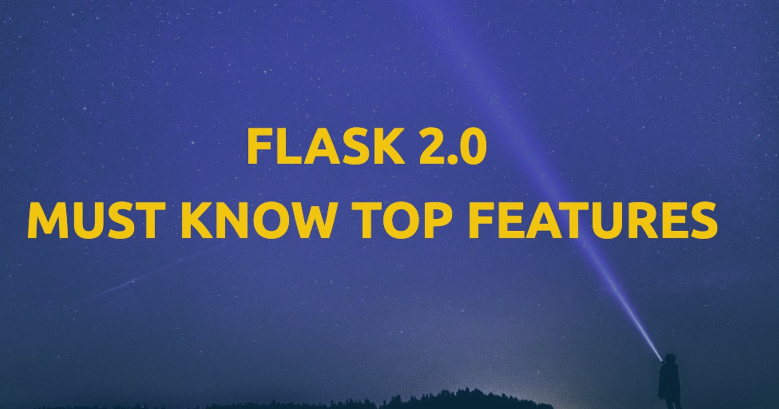 Top Flask 2.0 features you must checkout