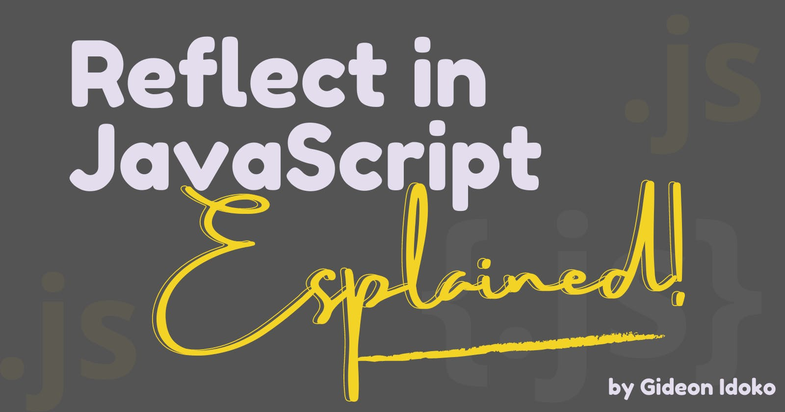 Reflect in JavaScript Explained!