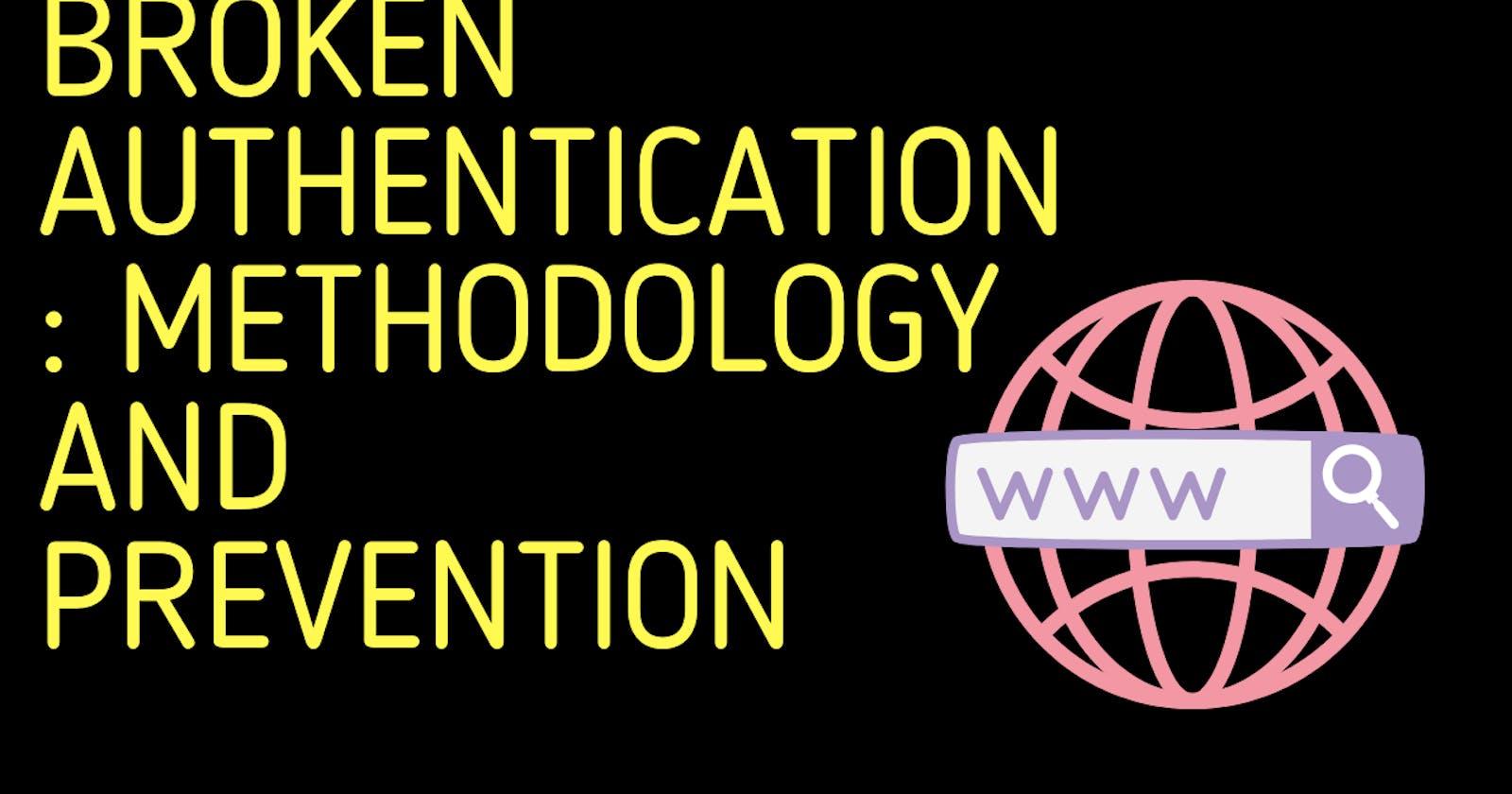 Broken Authentication: Methodology & Prevention