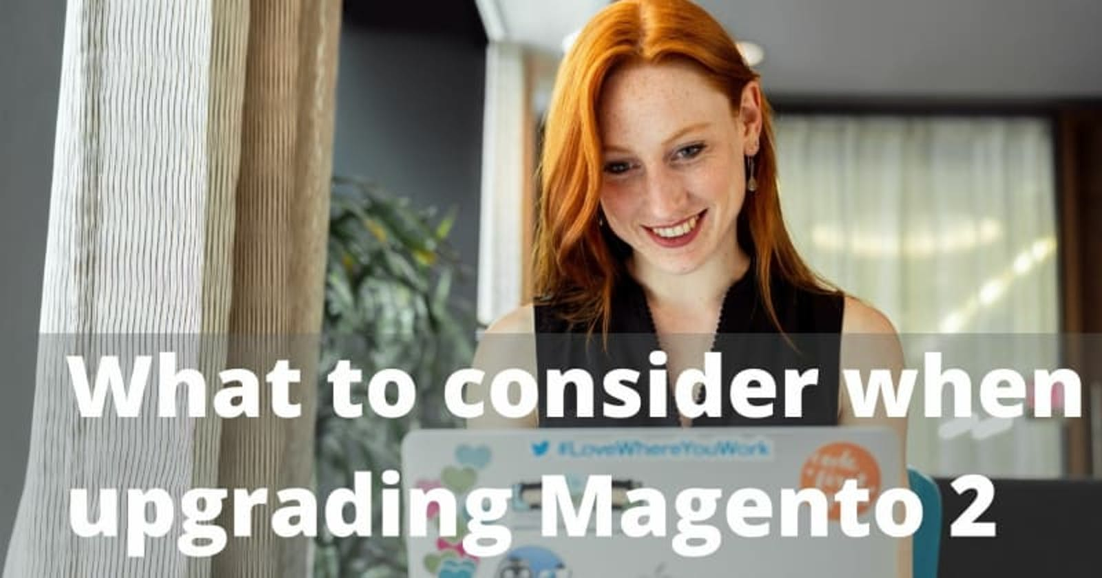 What to consider when upgrading Magento 2