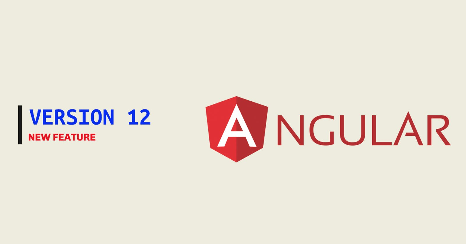 What's new in Angular version 12?🔥