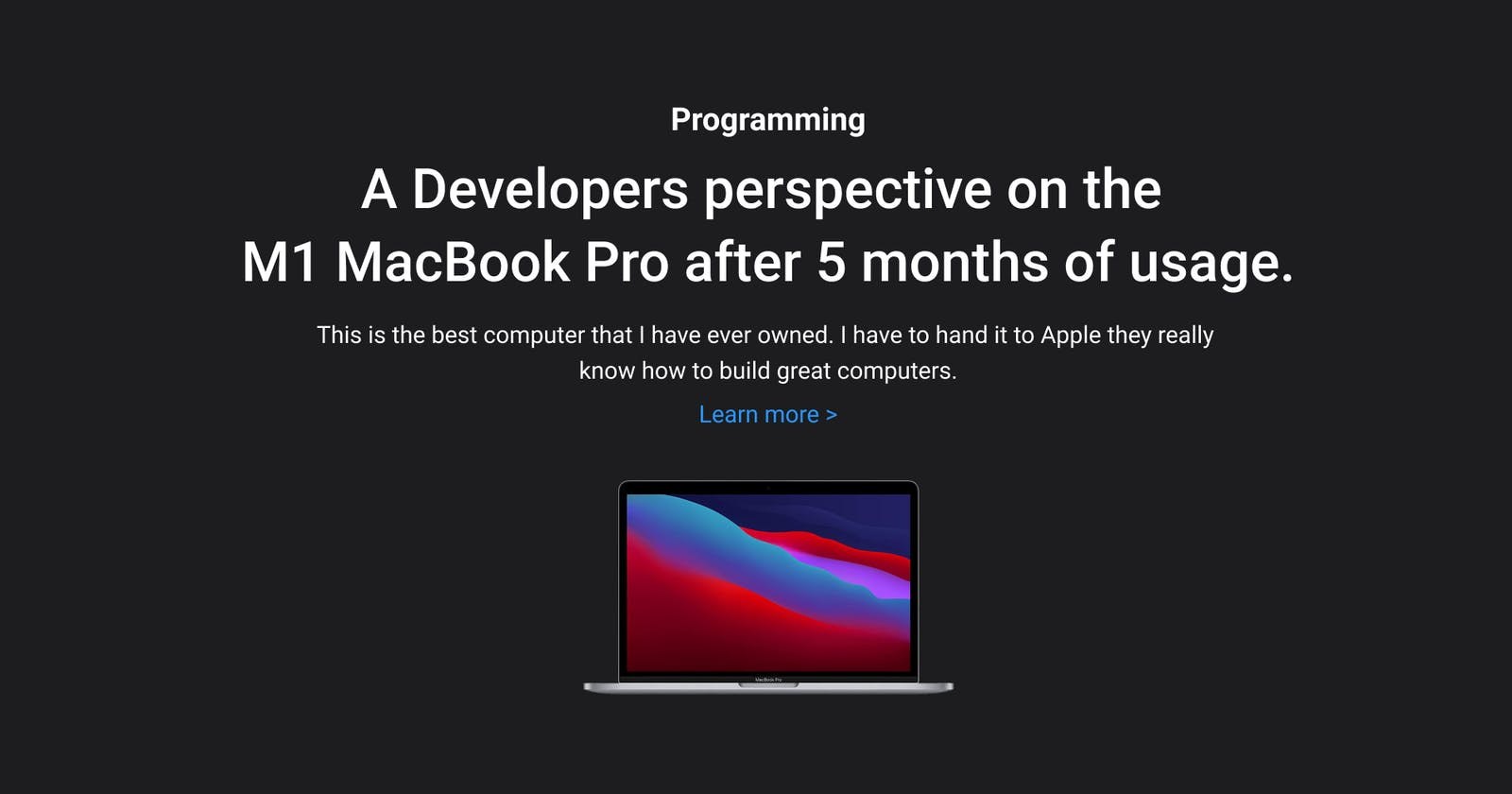A Developers perspective on the M1 MacBook Pro after 5 months of usage