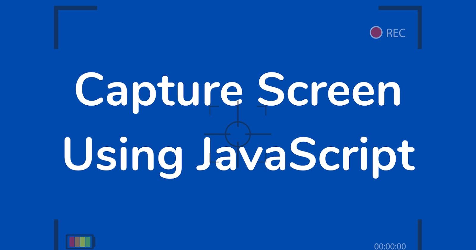 Capture Screen And Stream Like Zoom Using JavaScript