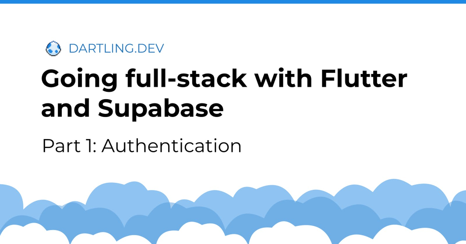Going full-stack with Flutter and Supabase - Part 1: Authentication