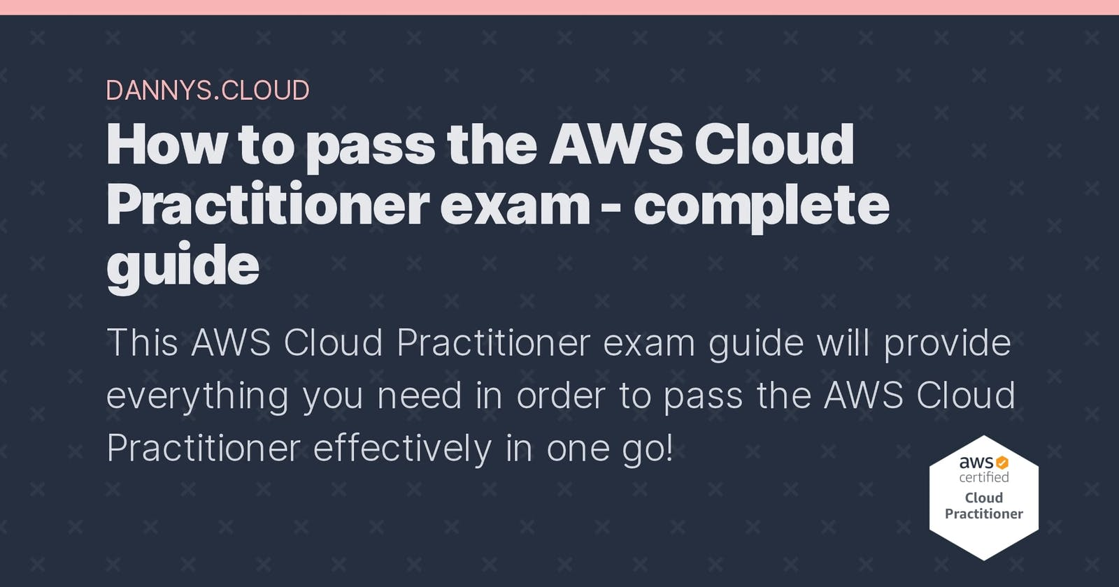 How to pass the AWS Cloud Practitioner exam - complete guide