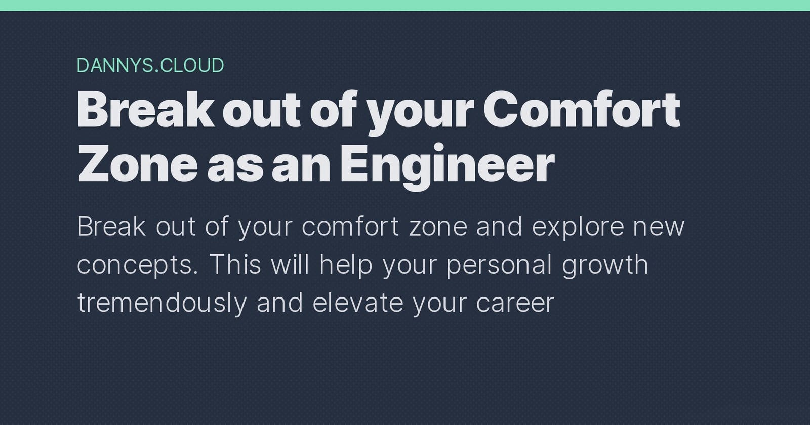 Break out of your Comfort Zone as an Engineer