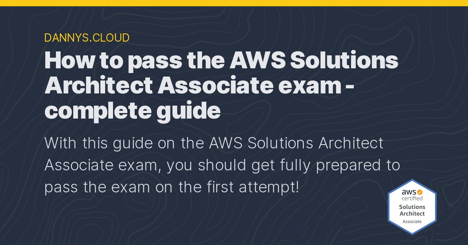 How to pass the AWS Solutions Architect Associate exam - complete guide
