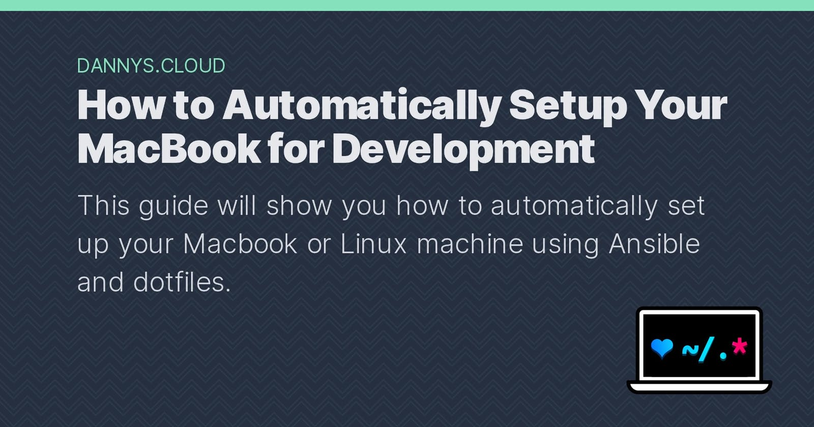 How to Automatically Setup Your MacBook for Development