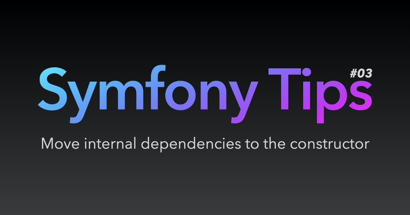 Symfony Tips #03 - Move internal dependencies to the constructor