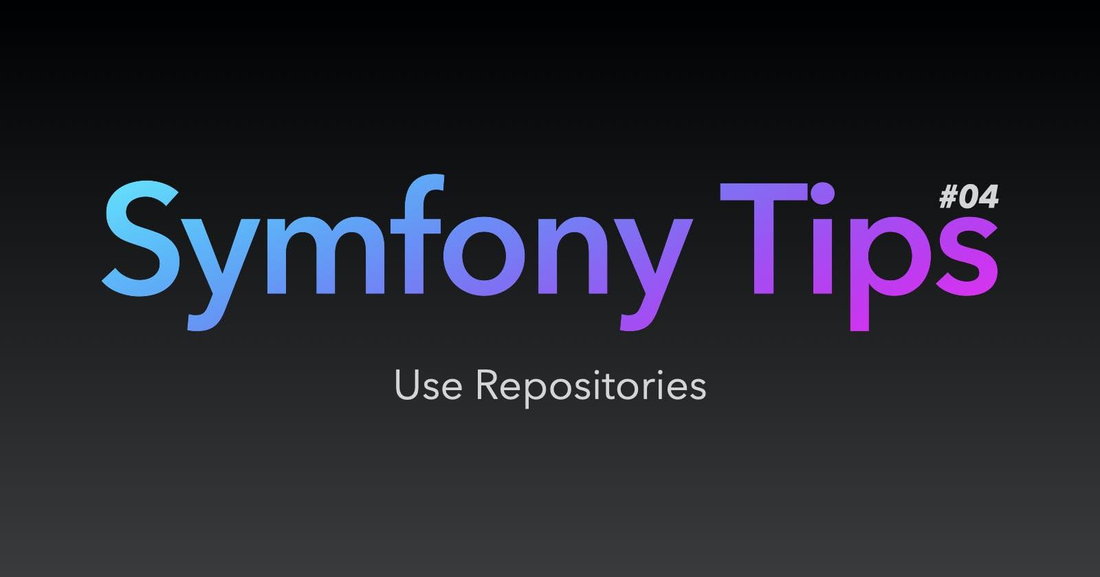 Symfony Tips #04 - Use Repositories