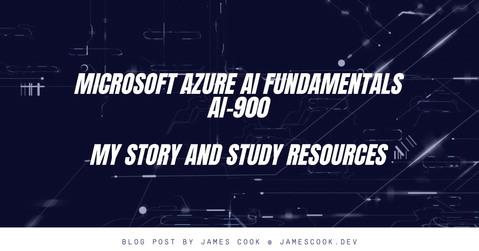 Azure AI Fundamentals (AI-900) - My Story and Study Resources