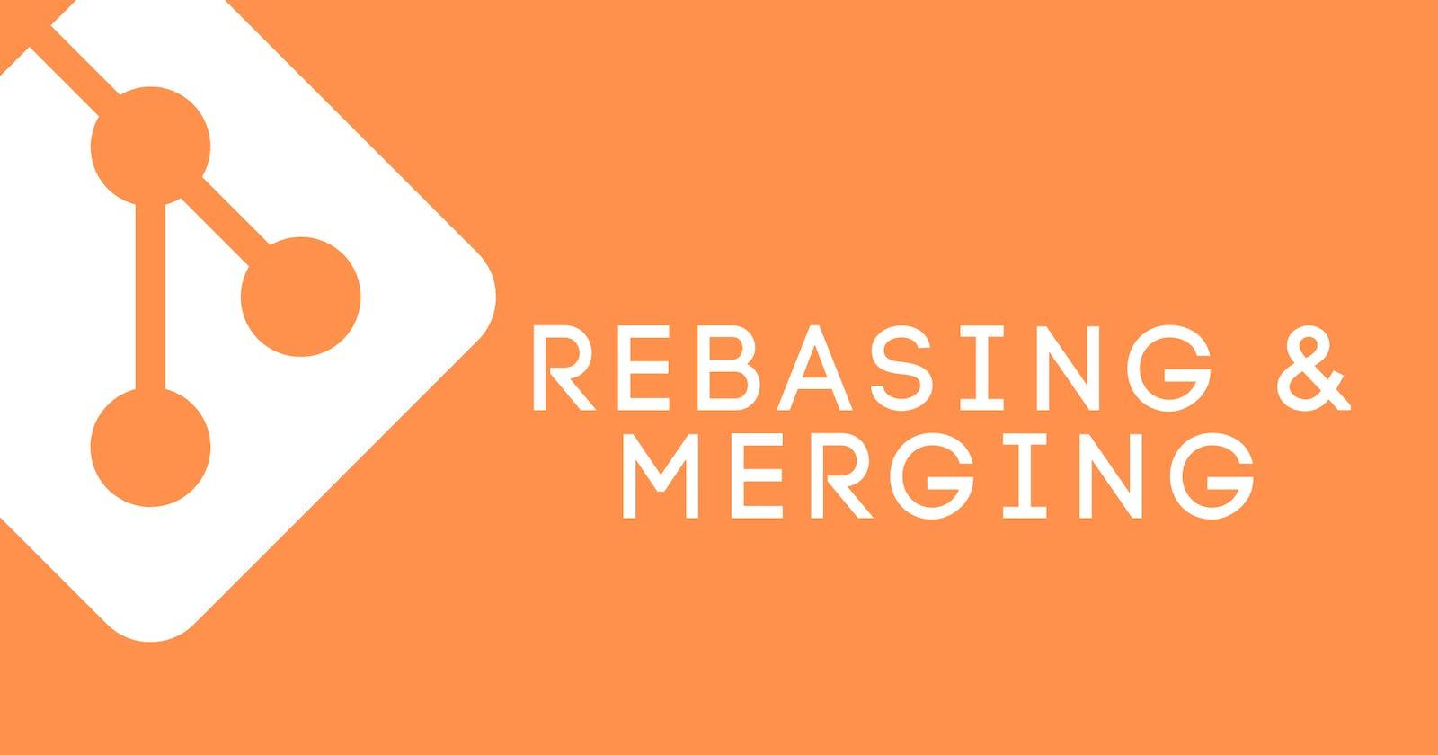 Rebasing & Merging