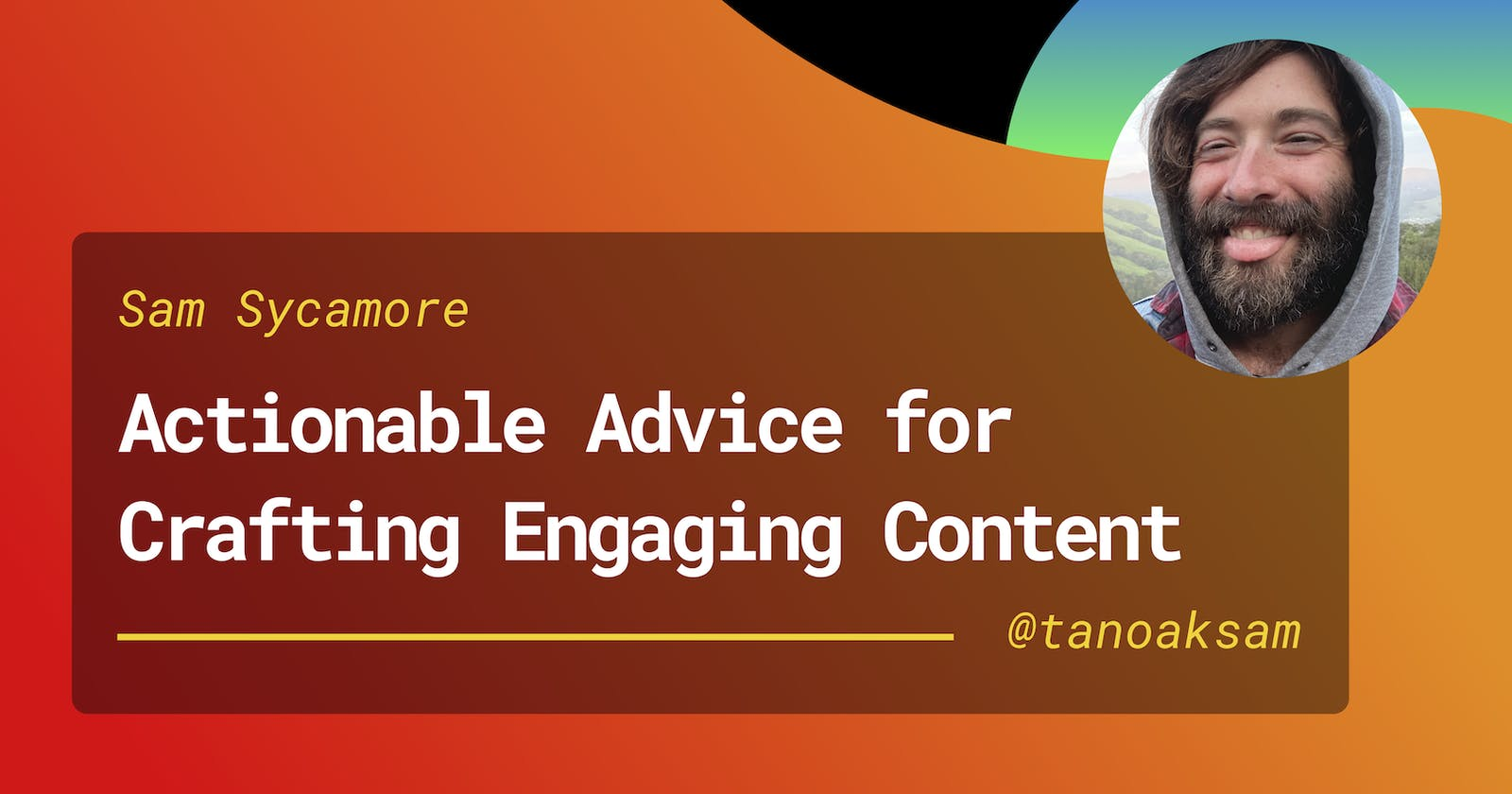 Actionable Advice for Creating Killer Content & Growing an Enthusiastic Audience