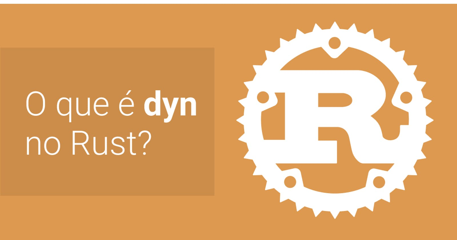 O que é dyn no Rust?