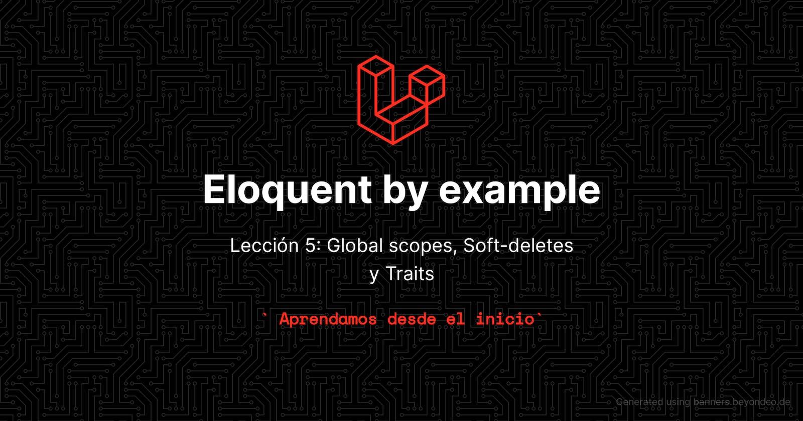 Aprende eloquent con ejemplos!!! Lección 5 - Global scopes, Soft-deletes y Traits
