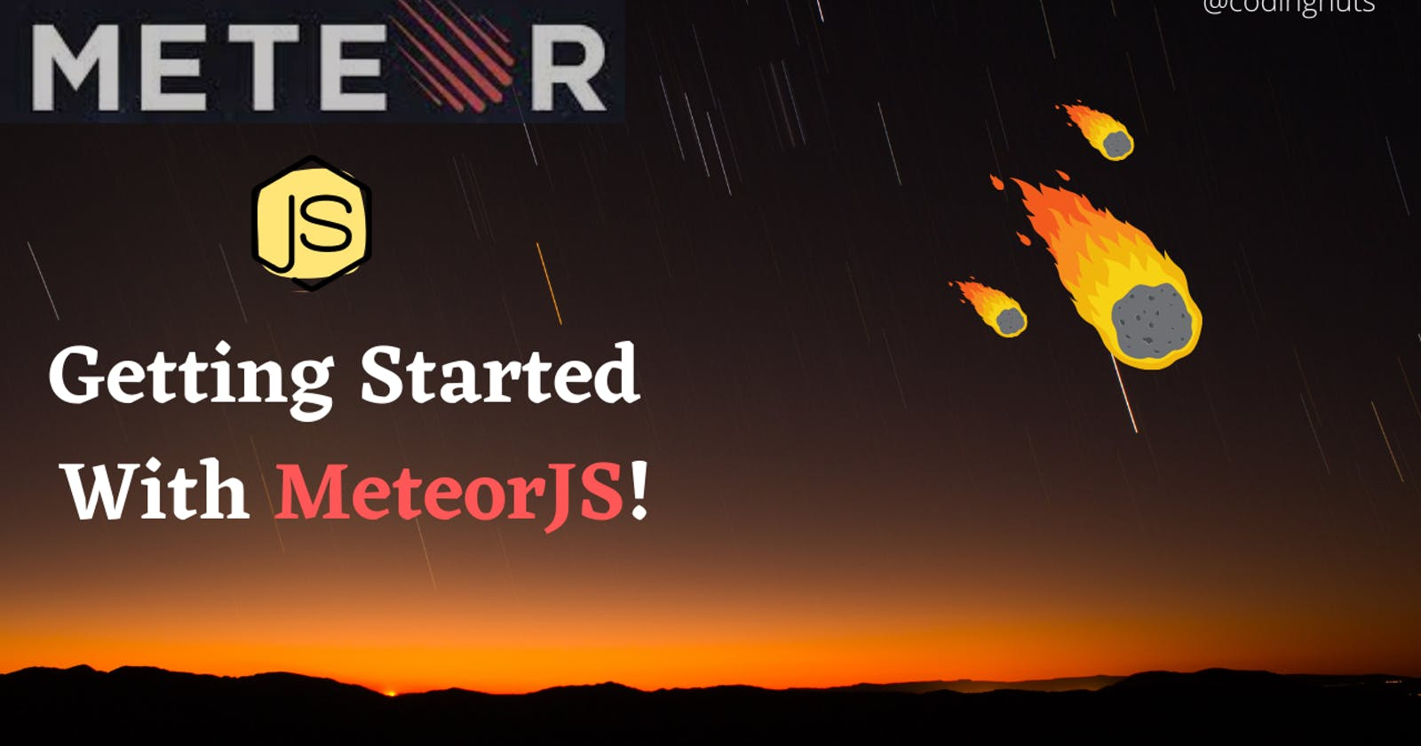 Getting Started with MeteorJS!