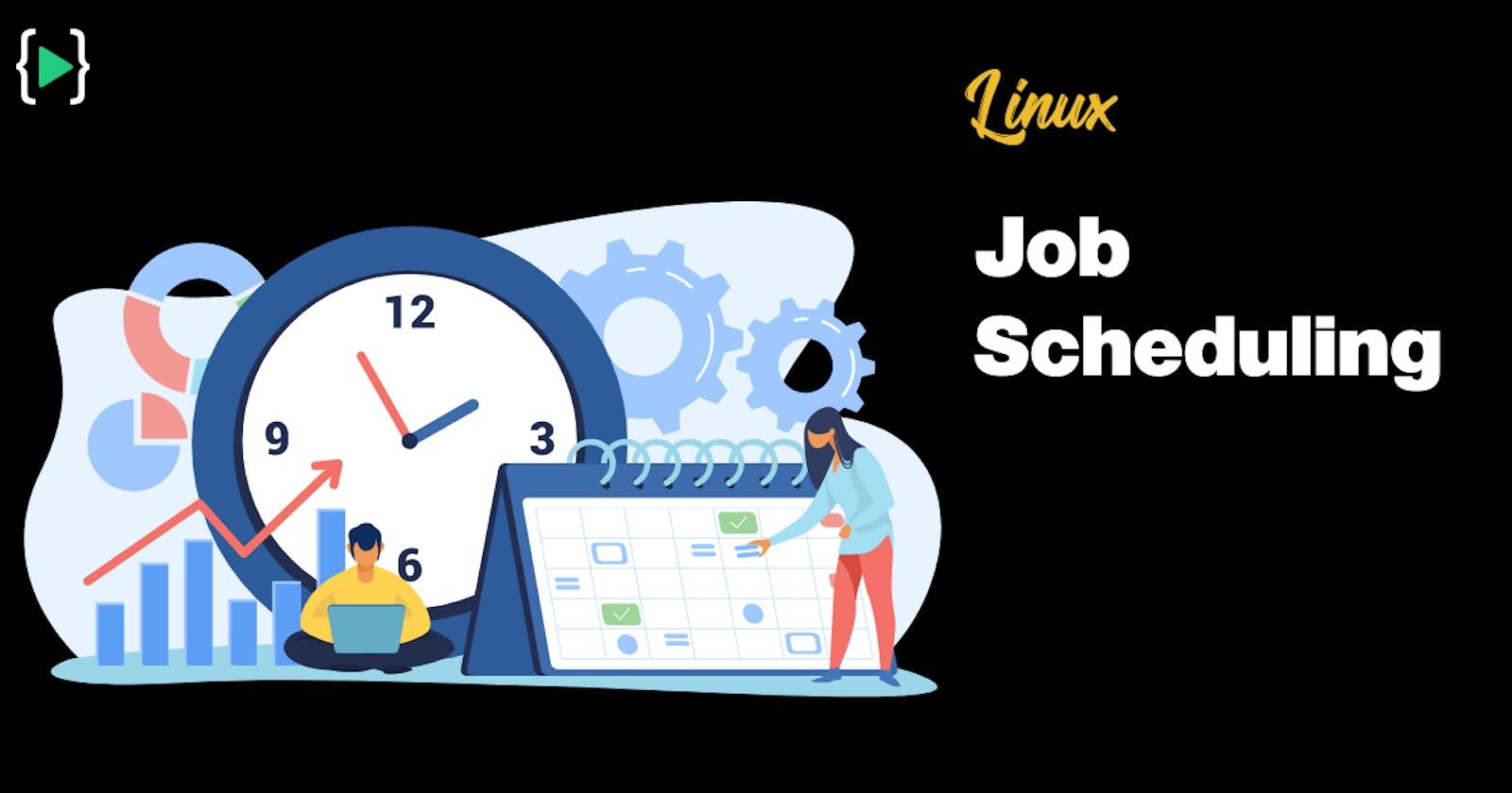 Linux Advanced - Job Scheduling
