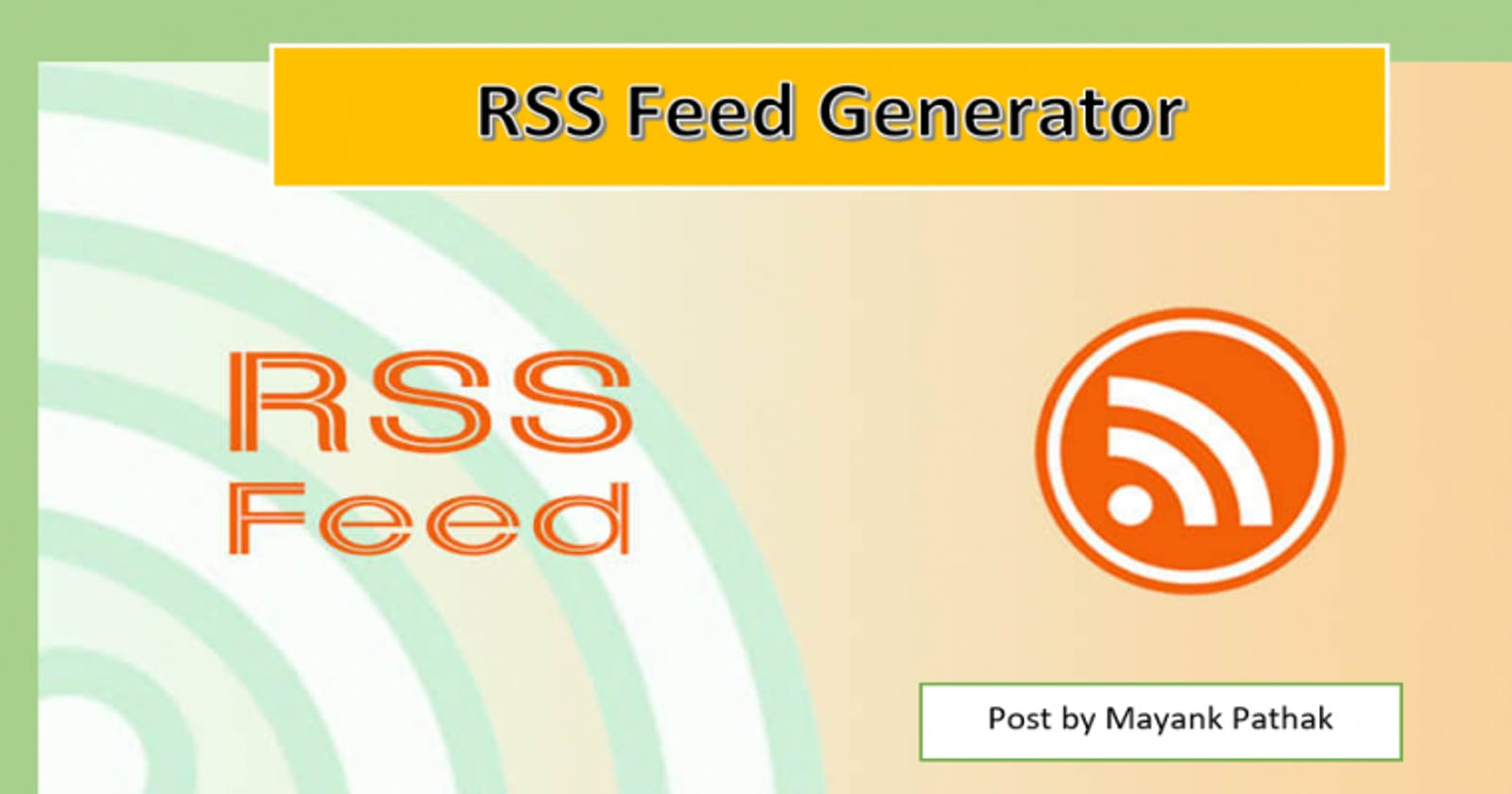 How to generate RSS Feed for your Blogger/Website