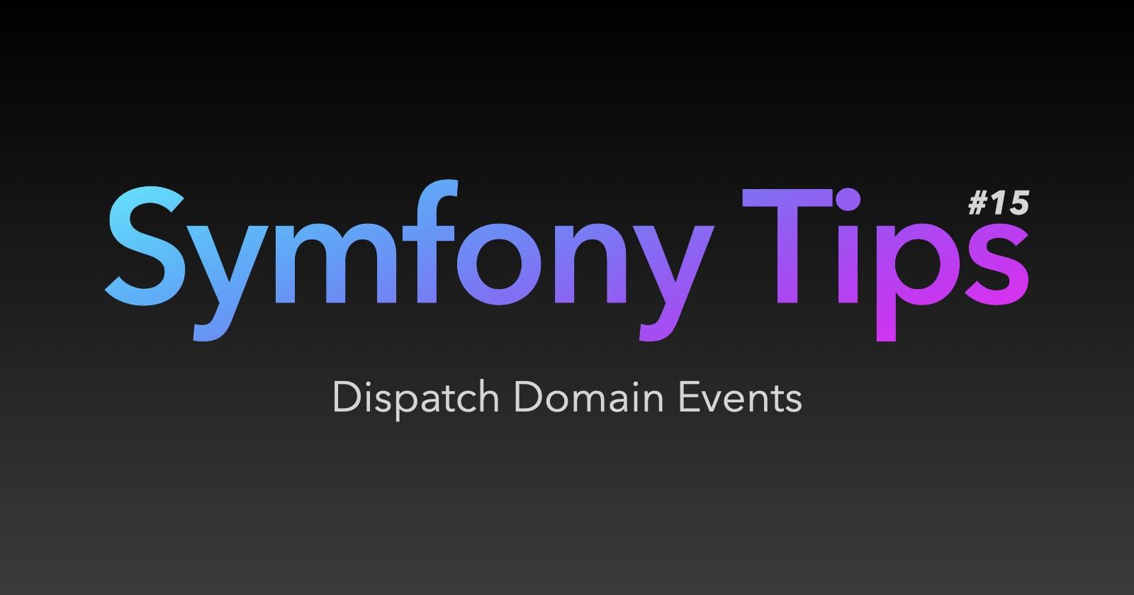Symfony Tips #15 - Dispatch Domain Events