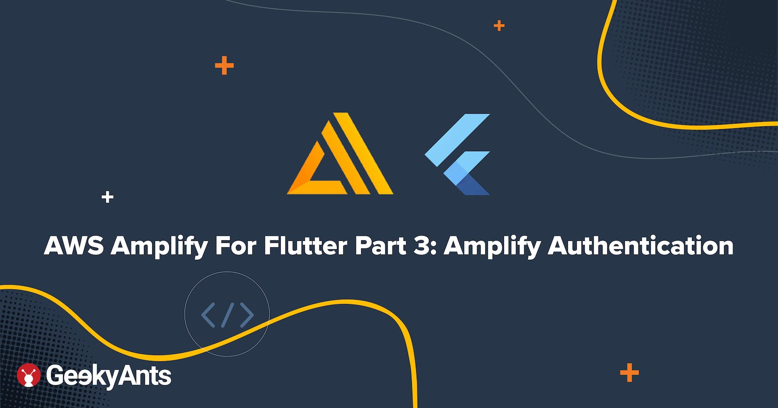 AWS Amplify For Flutter Part 3: Amplify Authentication