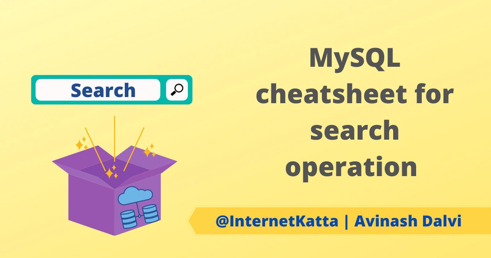MySQL cheatsheet for search operation