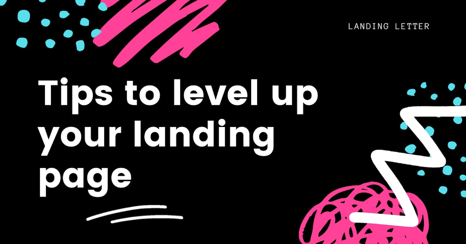 Tips to level up your landing page