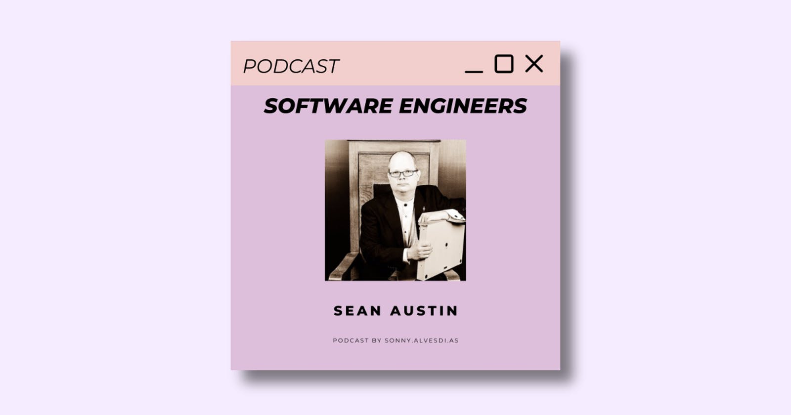 🎙️ Software Engineers Podcast 🎙️ Episode 2 with Sean Austin