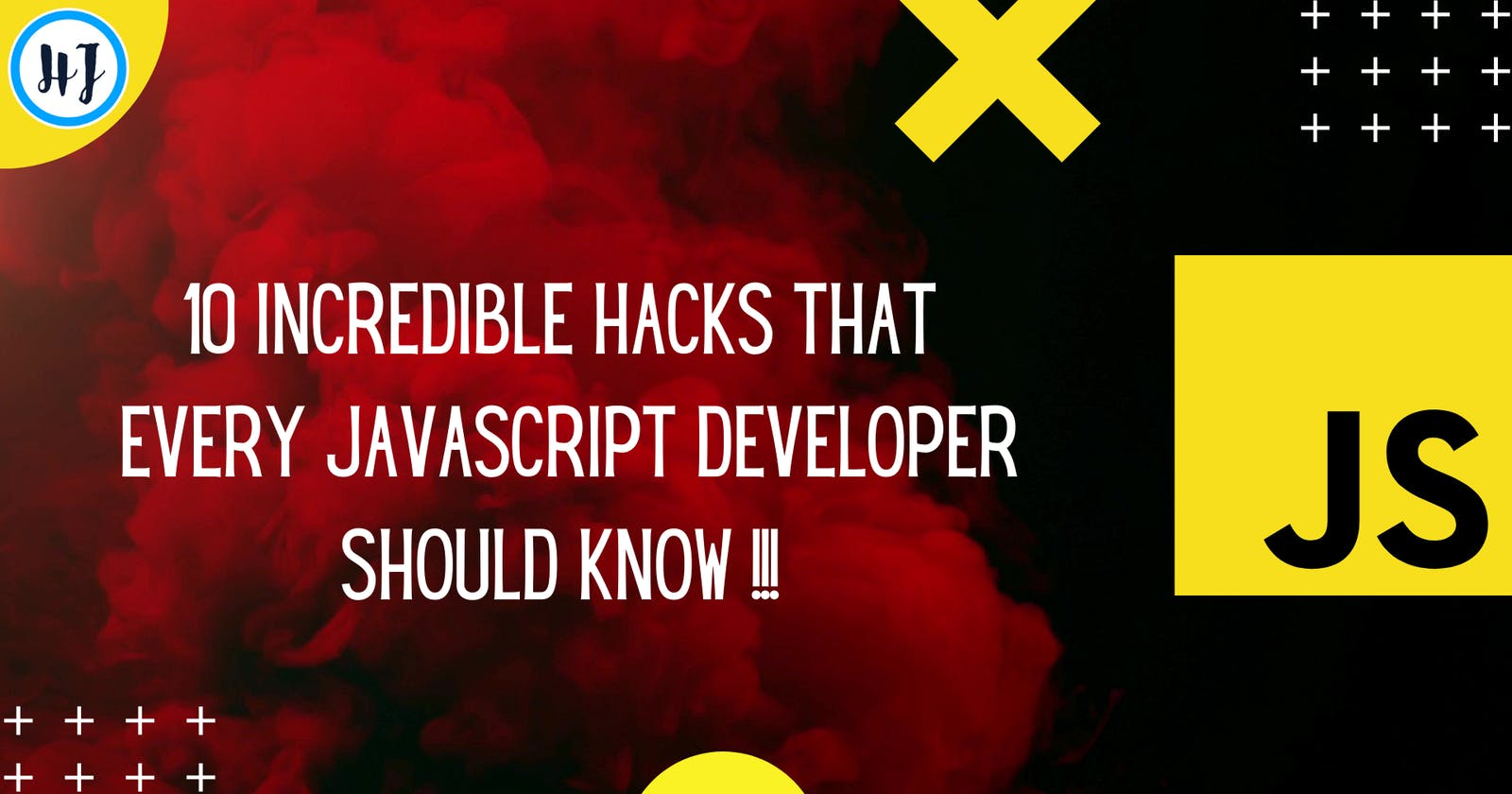 10 Incredible hacks that every JavaScript developer should know !!