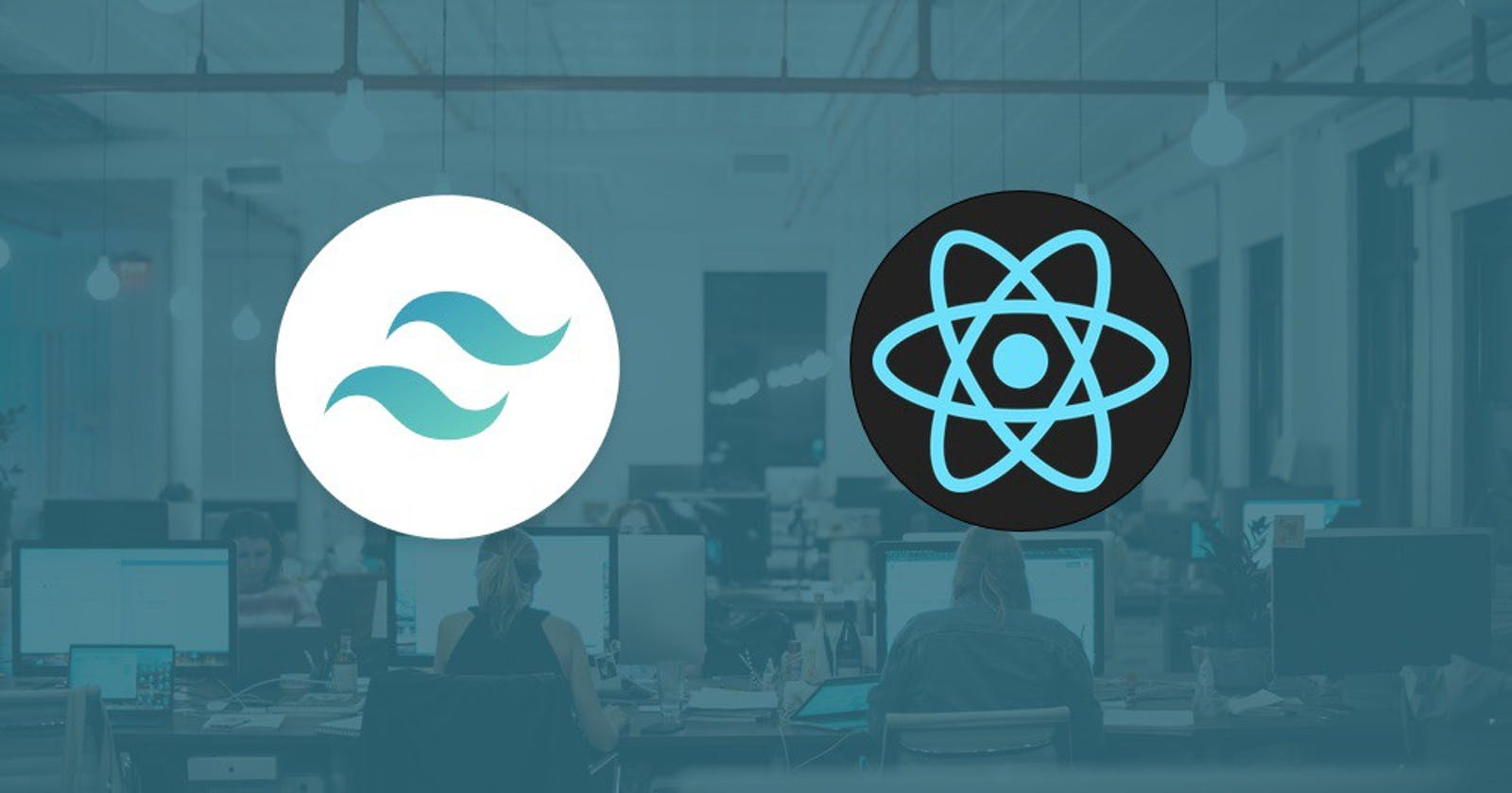 A Guide to Setup and Integrate TailwindCSS into React