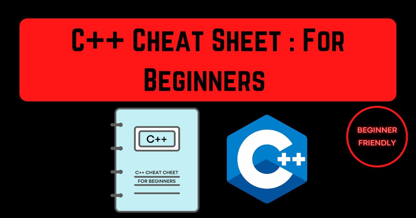 C++ Cheat Sheet : For Beginners