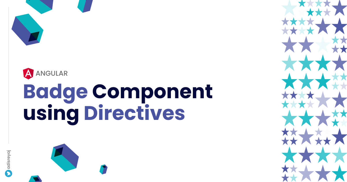 Creating a super simple Badge component in Angular using directives.