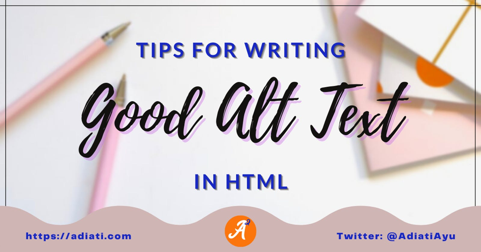 Tips For Writing Good Alt Text In HTML