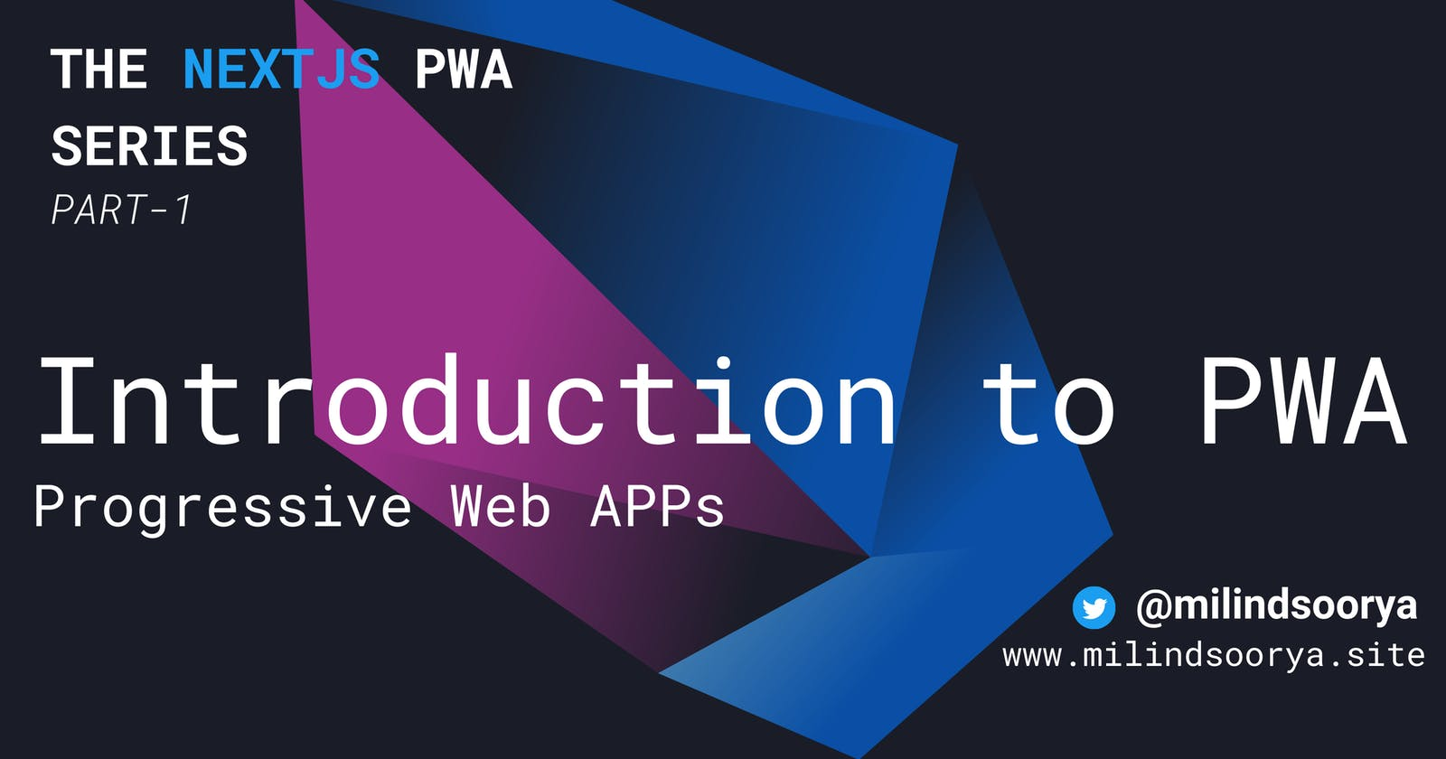Introduction to PWA| Next.js | PWA Series PART-1