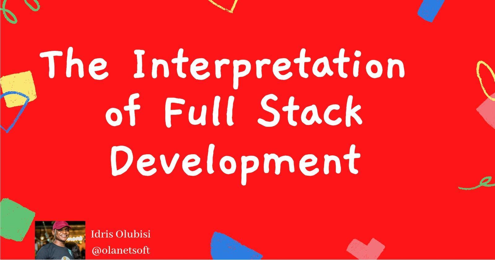 The Interpretation of Full Stack Development