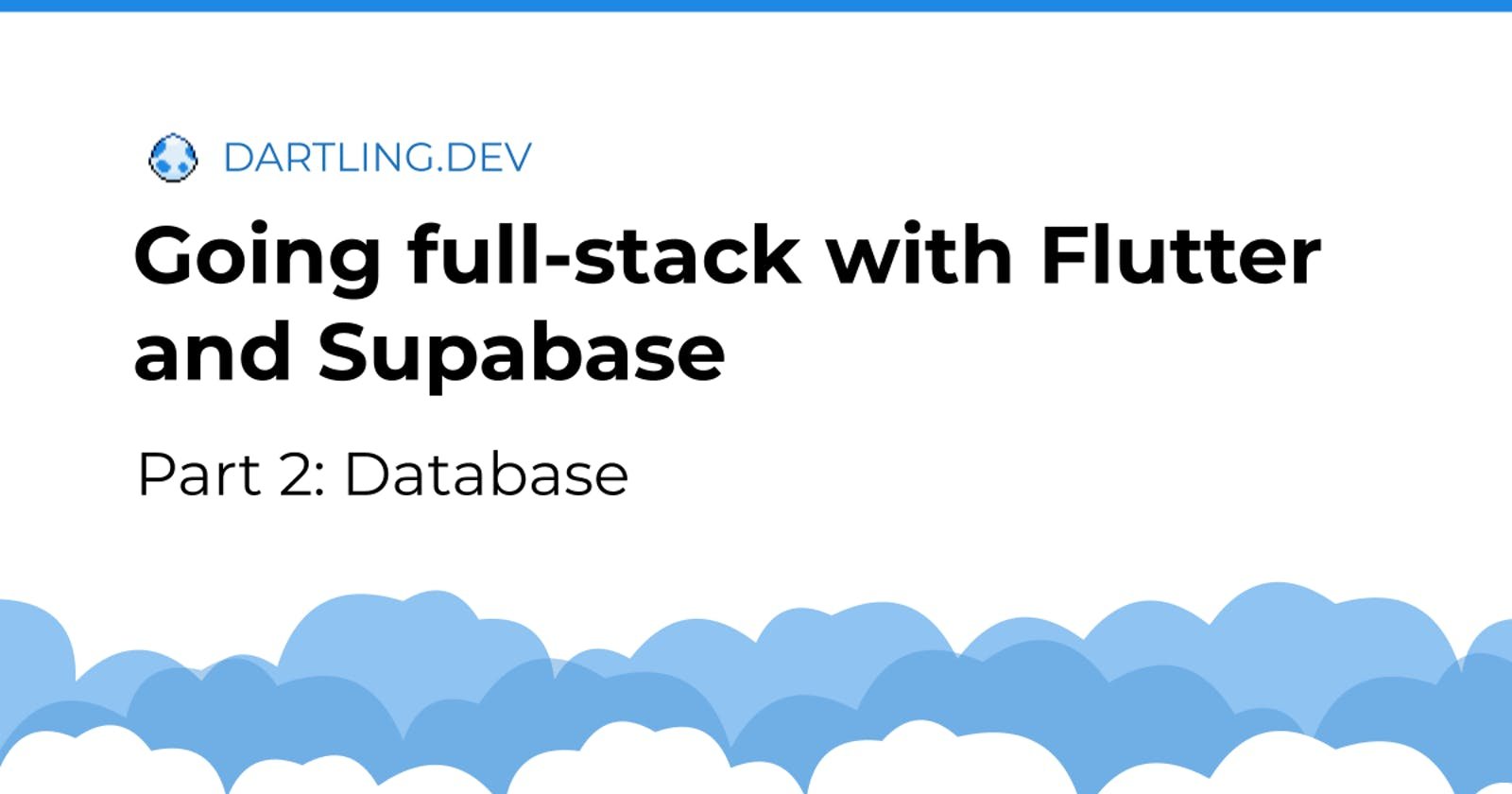 Going full-stack with Flutter and Supabase - Part 2: Database