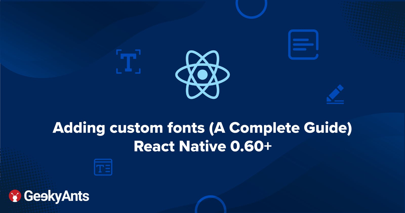 Adding Custom Fonts (A Complete Guide)-React Native0.60+