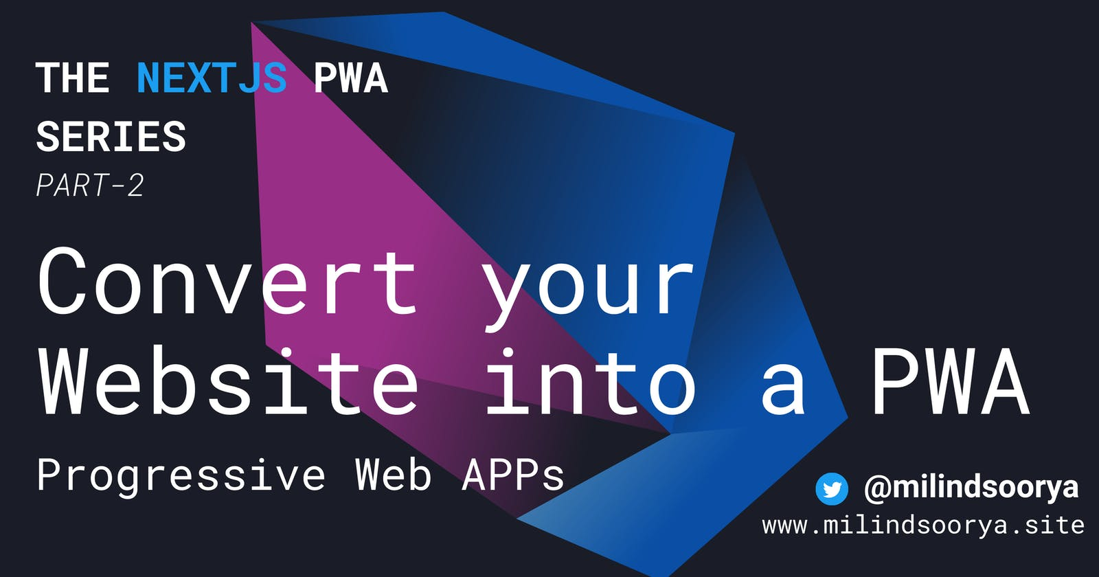 Convert your website into a PWA in 8 simple steps   Next.js   PWA Series PART-2