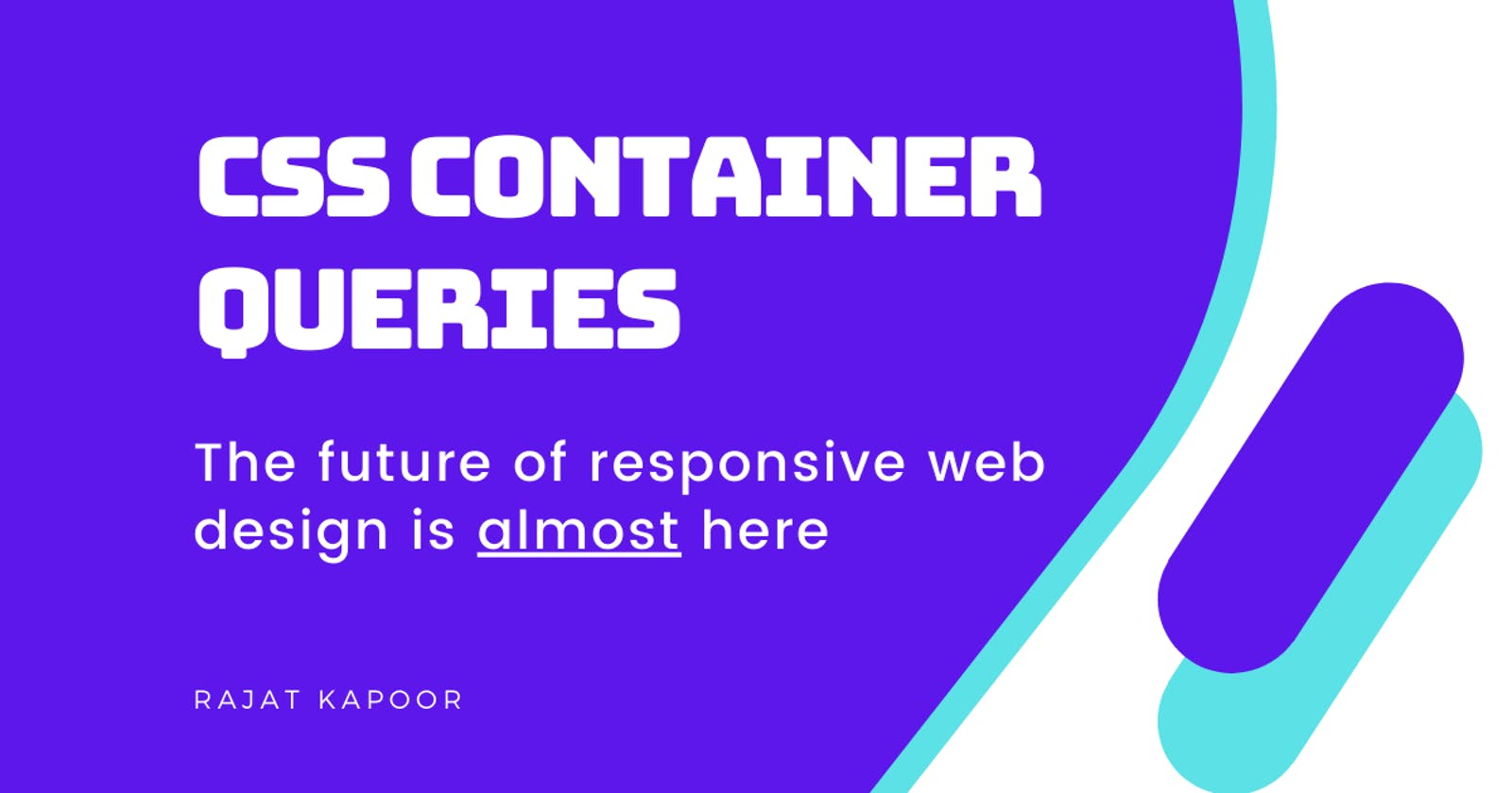 CSS Container Queries - The future of responsive web design is almost here