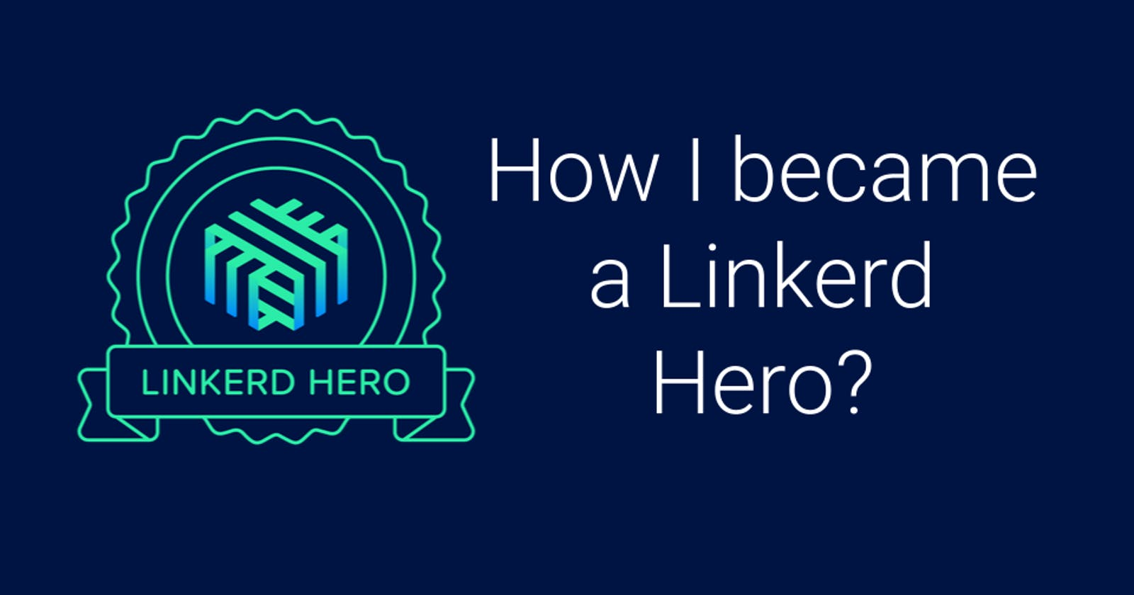 How i became a Linkerd Hero?