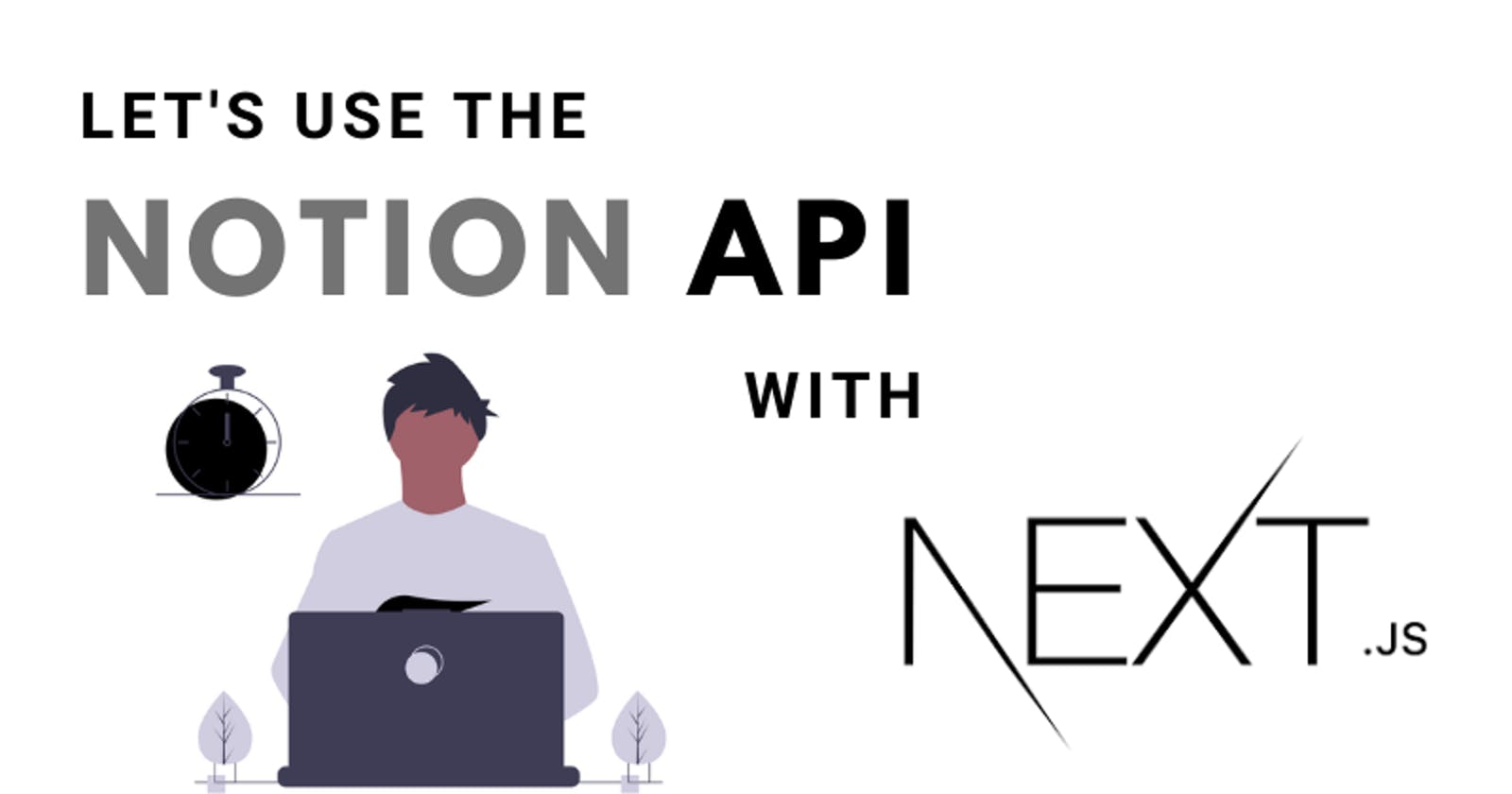 How to use Notion API with NextJS?