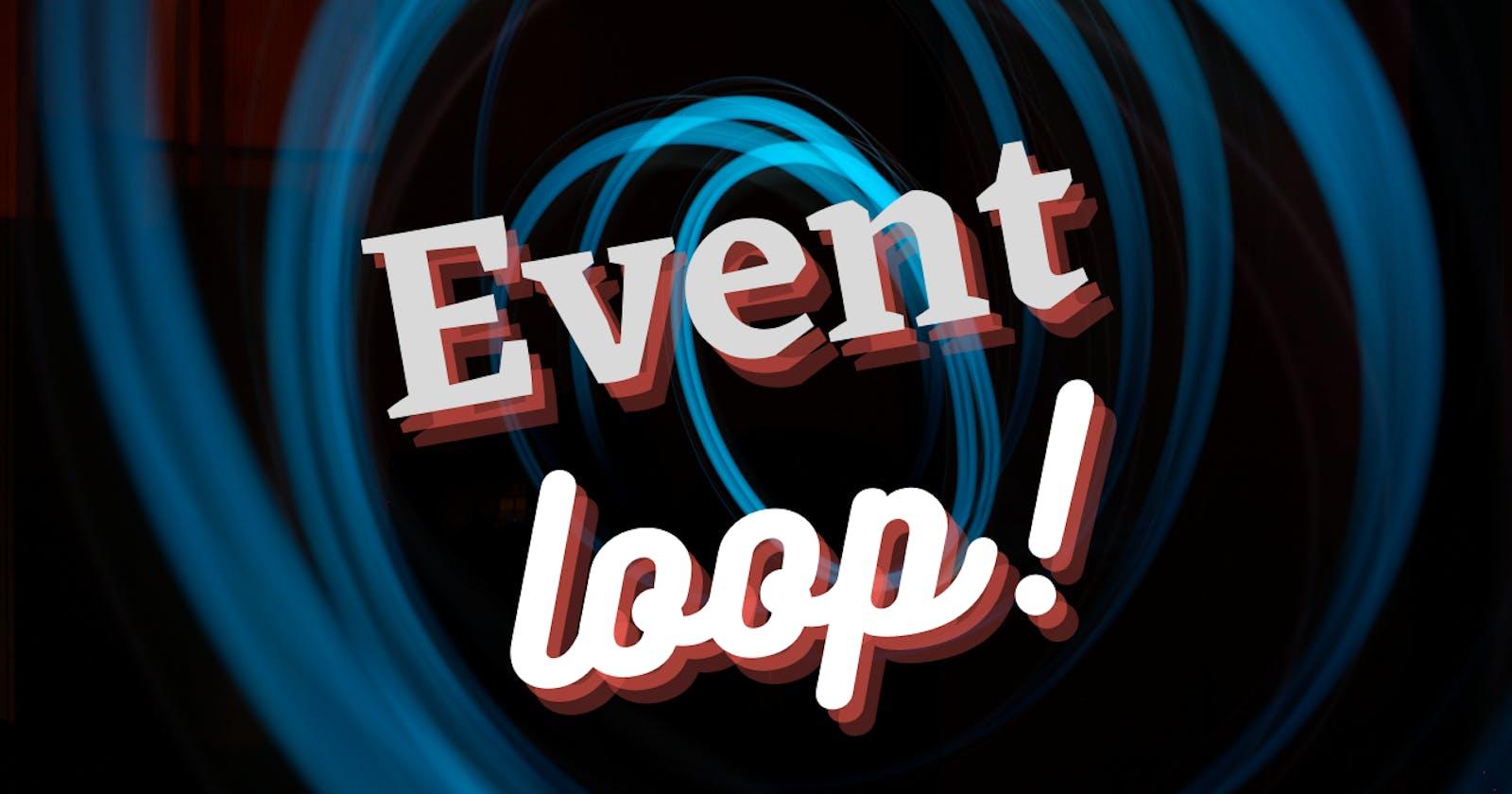 Event Loop 101