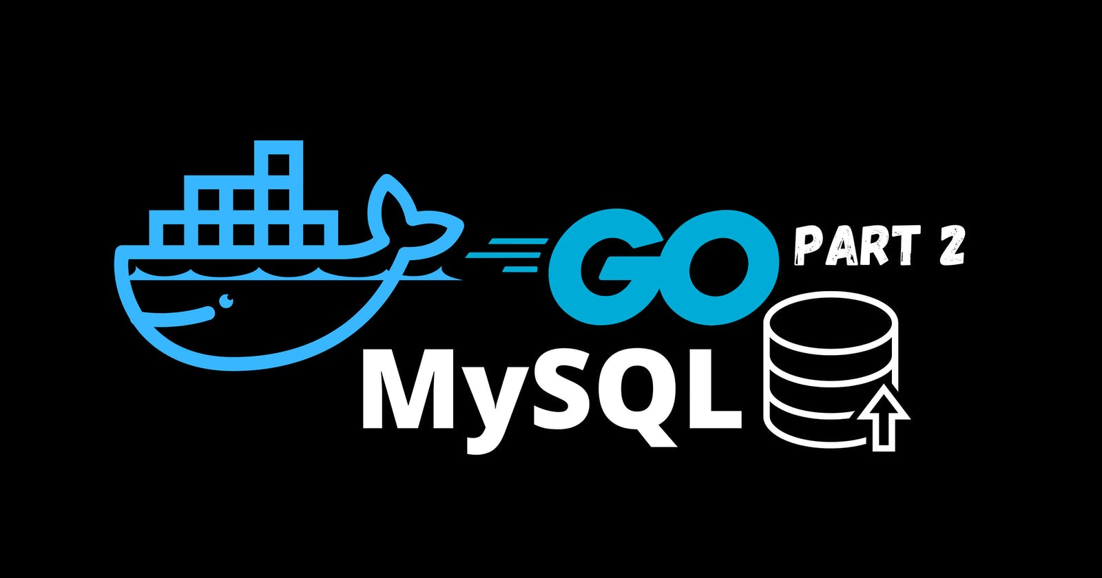 Blog Project with Go, Gin, MySQL and Docker - Part 2