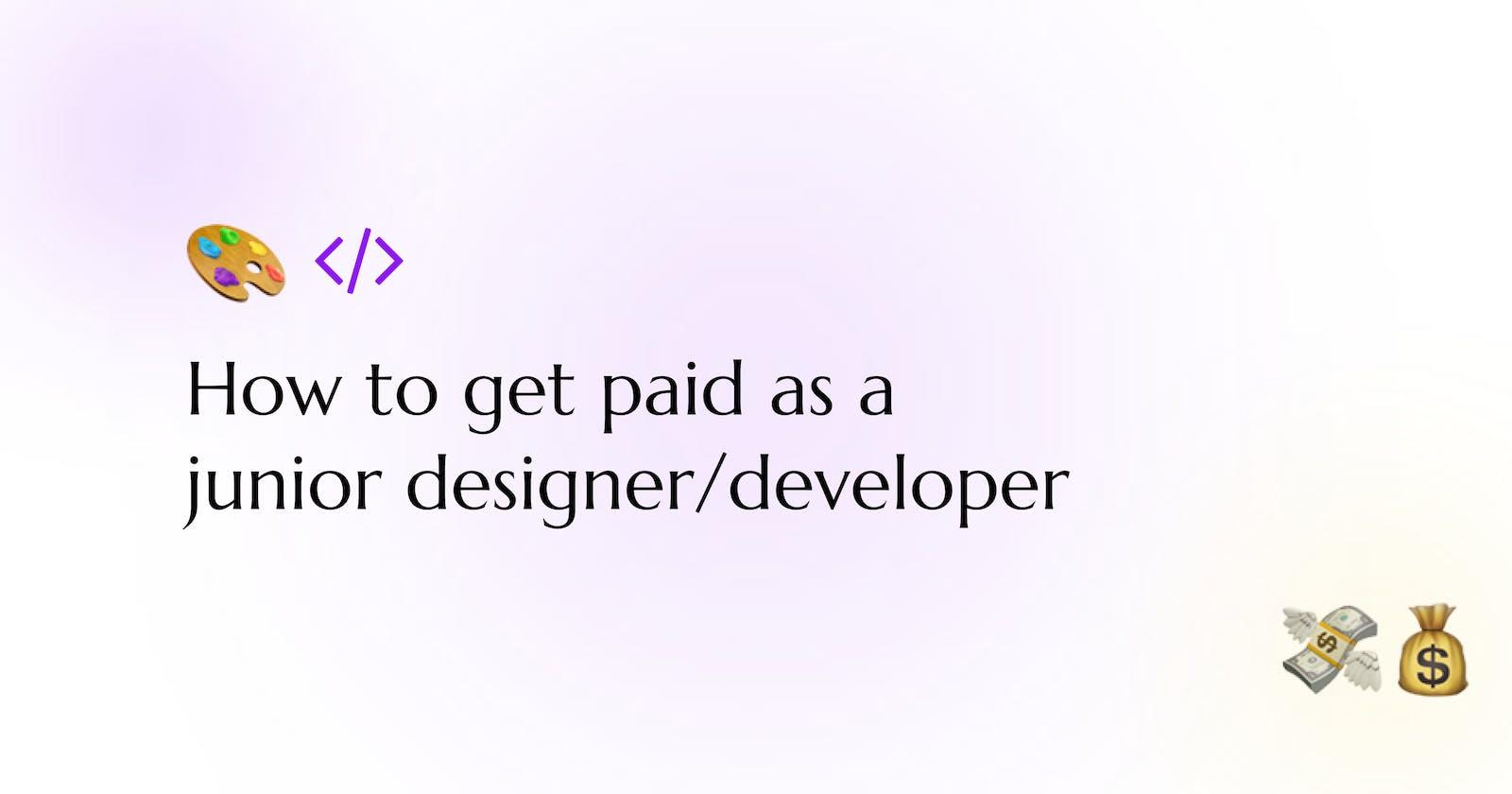 How to make money as a junior designer or developer