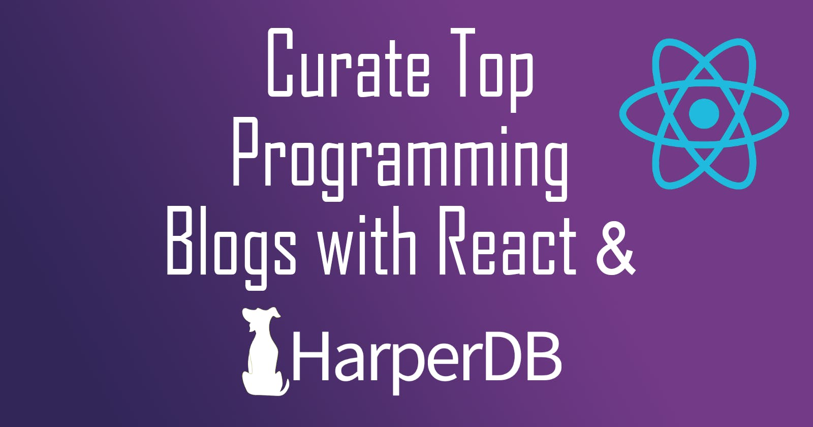 Curate Top Programming Blogs with React and HarperDB