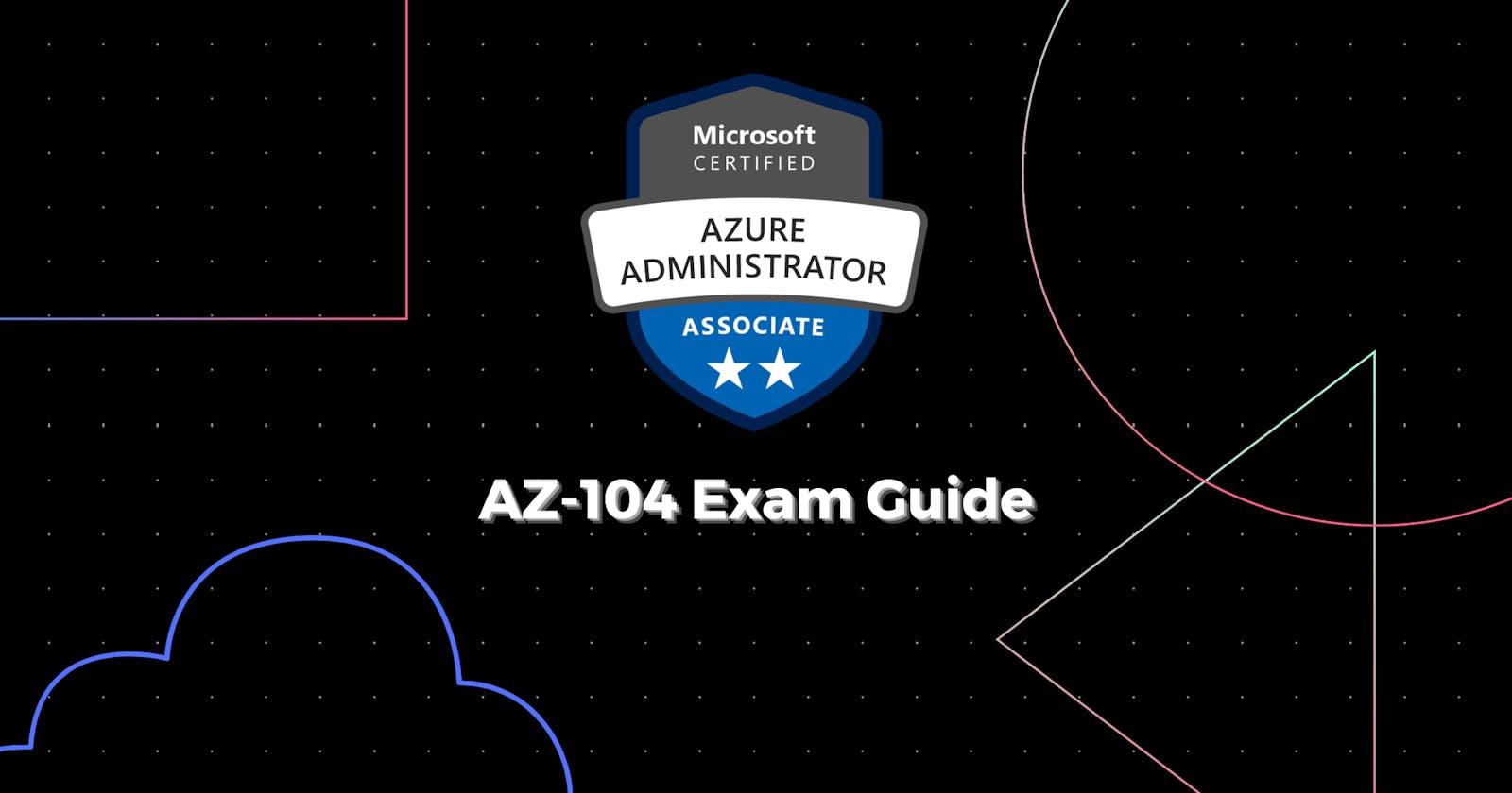 AZ-104 Study Guide: Azure Administrator