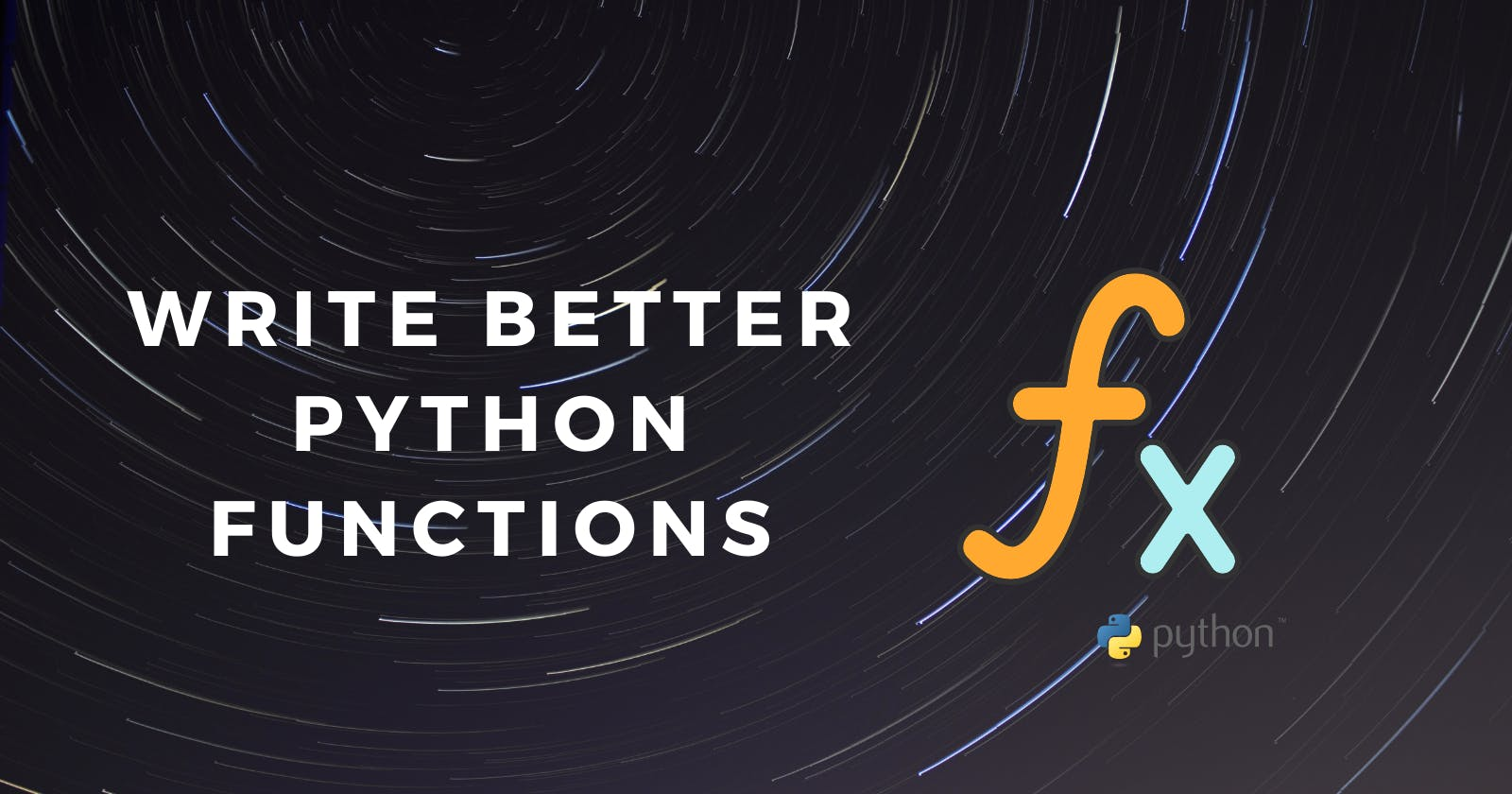 Write better functions in Python!!
