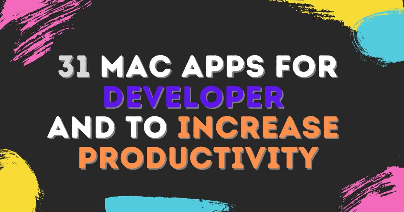 31 Mac apps for Developer and to increase Productivity