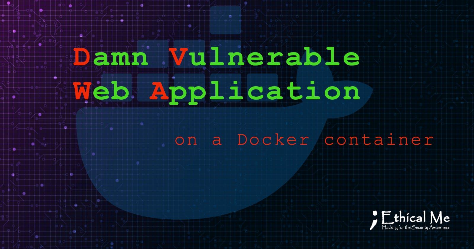 Run Damn Vulnerable Web Application (DVWA) from a Docker container