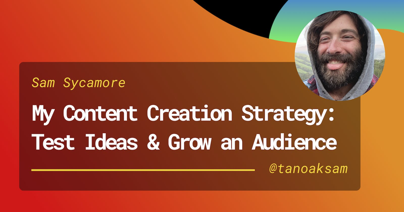 My Content Creation Strategy for Testing Ideas & Growing an Audience